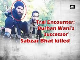 Hizbul commander Sabzar Ahmad Bhatt was a coward in death: Indian Army